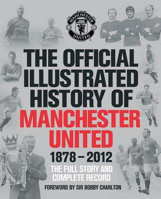 The Official Illustrated History of Manchester United - MUFC