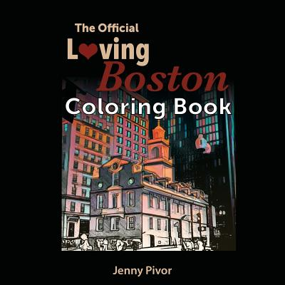 The Official Loving Boston Coloring Book - Pivor, Jenny