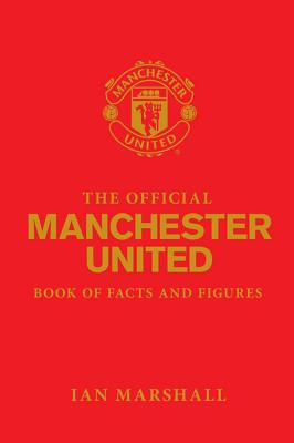 The Official Manchester United Book of Facts and Figures - Marshall, and MUFC