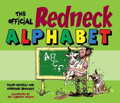 The Official Redneck Alphabet - Masiello, Ralph, and Brockway, Stephanie