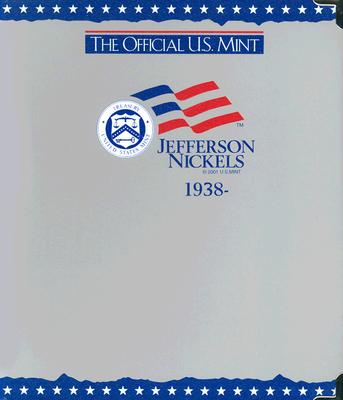 The Official U.S. Mint Jefferson Nickels Coin Album: 1938- - H E Harris & Company (Manufactured by)