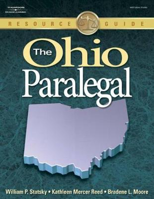 The Ohio Paralegal: Essential Rules, Documents, and Resources - Statsky, William P, and Reed, Kathleen Mercer, and Moore, Bradene L