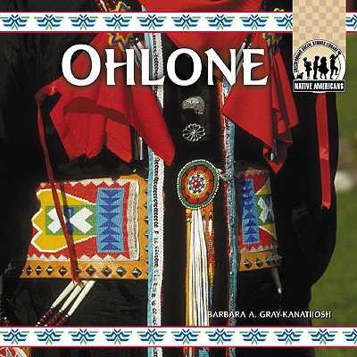 The Ohlone - Gray-Kanatiiosh, Barbara A