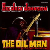 The Oil Man - Big Jack Johnson