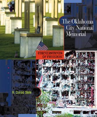 The Oklahoma City National Memorial - Stein, R Conrad, and McGowen, Tom