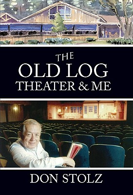 The Old Log Theater & Me - Stolz, Don