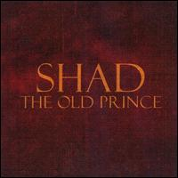 The Old Prince - Shad
