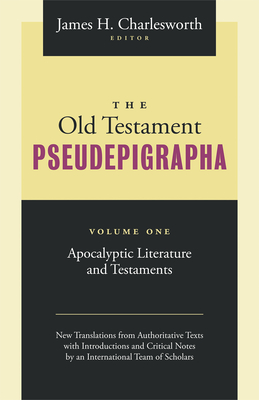 The Old Testament Pseudepigrapha: Apocalyptic Literature and Testaments - Charlesworth, James H (Editor)