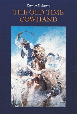 The Old-Time Cowhand - Adams, Ramon F