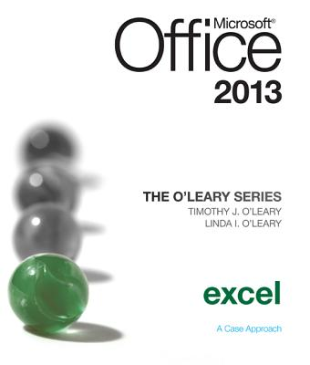 The O'Leary Series: Microsoft Office Excel 2013, Introductory - O'Leary, Linda I