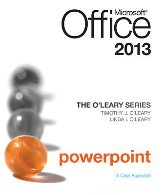 The O'Leary Series: Microsoft Office PowerPoint 2013, Introductory - O'Leary, Linda I