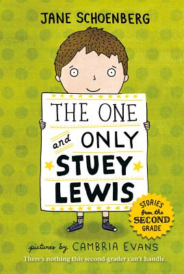 The One and Only Stuey Lewis: Stories from the Second Grade - Schoenberg, Jane