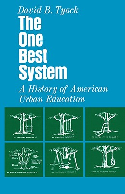 The One Best System: A History of American Urban Education - Tyack, David