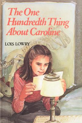 The One Hundredth Thing about Caroline - Lowry, Lois