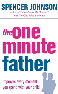 The One-Minute Father - Johnson, Spencer