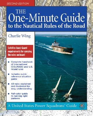 The One-Minute Guide to the Nautical Rules of the Road - Wing, Charlie