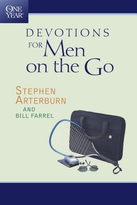 The One Year Devotions for Men on the Go - Arterburn, Stephen