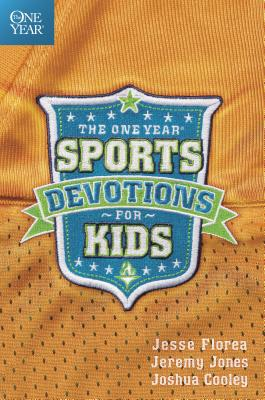 The One Year Sports Devotions for Kids - Florea, Jesse, and Jones, Jeremy, and Cooley, Joshua