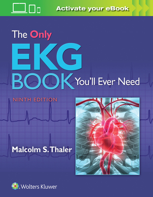 The Only EKG Book You'll Ever Need - Thaler, Malcolm, Dr., MD