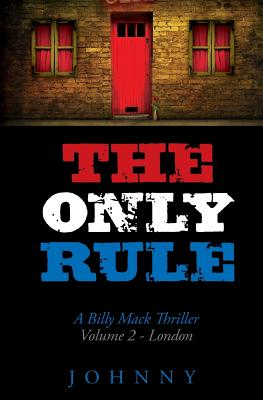 The Only Rule: Billy Mack Series - Johnny