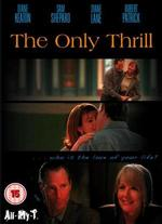 The Only Thrill - Peter Masterson