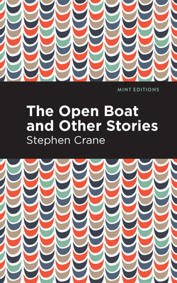 The Open Boat and Other Stories - Crane, Stephen, and Editions, Mint (Contributions by)