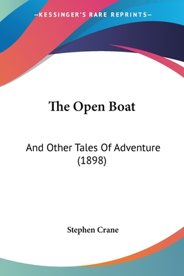 The Open Boat: And Other Tales of Adventure (1898) - Crane, Stephen