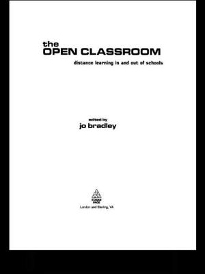 The Open Classroom: Distance Learning in Schools - Bradley, Jo, and Galbraith, Jackie (Editor)