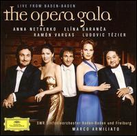 The Opera Gala Live from Baden-Baden - Anna Netrebko (soprano); Elina Garanca (mezzo-soprano); Ludovic Tézier (baritone); Ramón Vargas (tenor);...