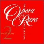 The Opera Rara Collection, Vol. 2