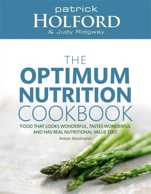 The Optimum Nutrition Cookbook - Holford, Patrick, and Ridgway, Judy