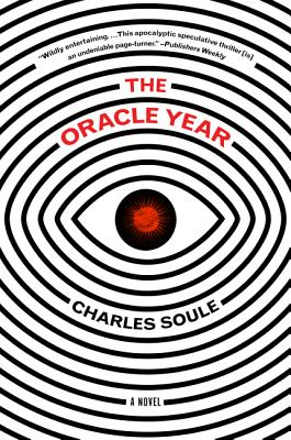 The Oracle Year: A Novel - Soule, Charles