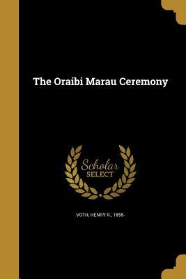 The Oraibi Marau Ceremony - Voth, Henry R 1855- (Creator)