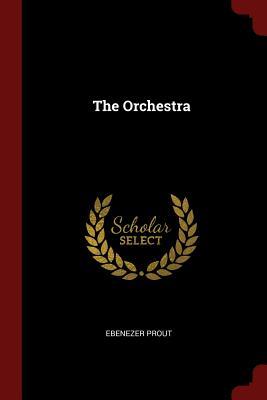 The Orchestra - Prout, Ebenezer