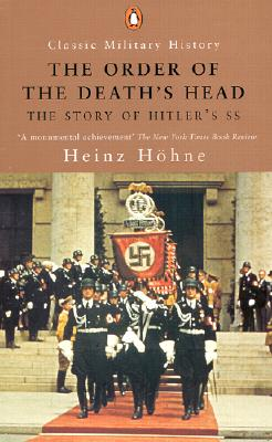 The Order of the Death's Head: The Story of Hitler's SS - Hohne, Heinz, and Barry, Richard (Translated by)