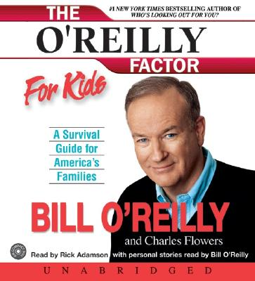 The O'Reilly Factor for Kids CD: The O'Reilly Factor for Kids CD - O'Reilly, Bill, and Adamson, Rick (Read by)