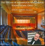 The Organ of Stambaugh Auditorium, Youngstown, Ohio - Colin Lynch (organ)