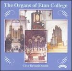 The Organs of Eton College - Clive Driskill-Smith (organ)