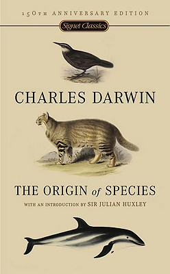 The Origin of Species: 150th Anniversary Edition - Darwin, Charles, Professor
