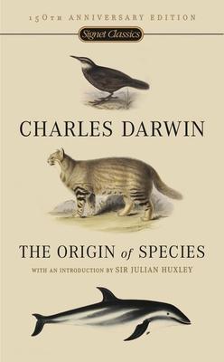 The Origin of Species: 150th Anniversary Edition - Darwin, Charles, Professor