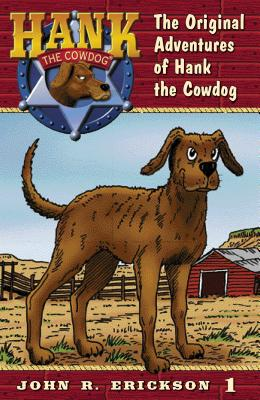 The Original Adventures of Hank the Cowdog - Erickson, John R