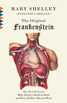 The Original Frankenstein: Or, the Modern Prometheus: The Original Two-Volume Novel of 1816-1817 from the Bodleian Library Manuscripts - Shelley, Mary