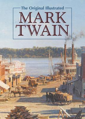 The Original Illustrated Mark Twain - Twain, Mark
