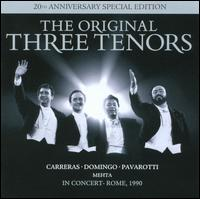 The Original Three Tenors in Concert [20th Anniversary Special Edition] - José Carreras (tenor); Luciano Pavarotti (tenor); Plácido Domingo (tenor)