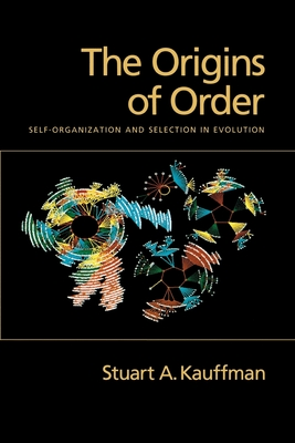 The Origins of Order: Self-Organization and Selection in Evolution - Kauffman, Stuart A