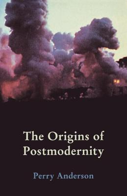 The Origins of Postmodernity - Anderson, Perry