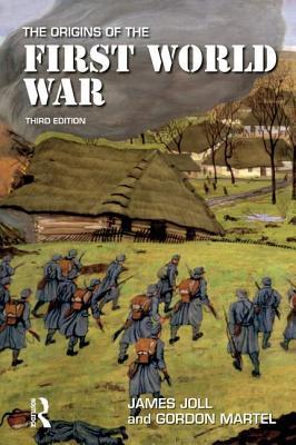 The Origins of the First World War - Joll, James