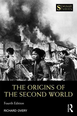 The Origins of the Second World War - Overy, Richard