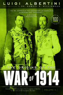 The Origins of the War of 1914 - Albertini, Luigi, and Thies, Jochen, and Williamson, Samuel (Introduction by)