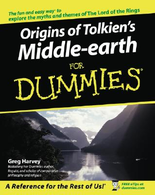 The Origins of Tolkien's Middle-Earth for Dummies - Harvey, Greg
